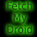 Fetch My Droid
