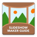 Slideshow Maker Guide