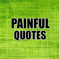 Painful Quotes - Sad Quotes