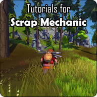 Tutorials for Scrap Mechanic