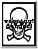 Warning! Danger!