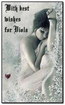 For Viola.