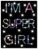 I'm A SuPerGirl