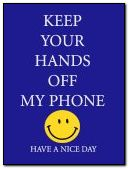 kEEP YOUR HANDS OFF MY PHONE