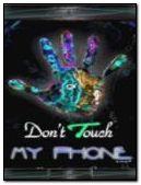 Đừng có chạm vào điện thoại của tôi