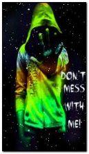 don't mess w?th me