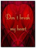 Dont break my herat