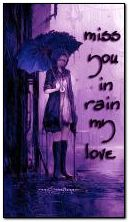 i miss you in rain my love :(