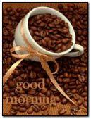 Morning coffee (good morning)