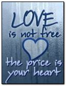 LOVE IS NOT FREE
