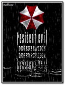 Resident Eviel Degeneration