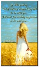 I'll wait you forever.