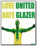 love united hate glazer come on england